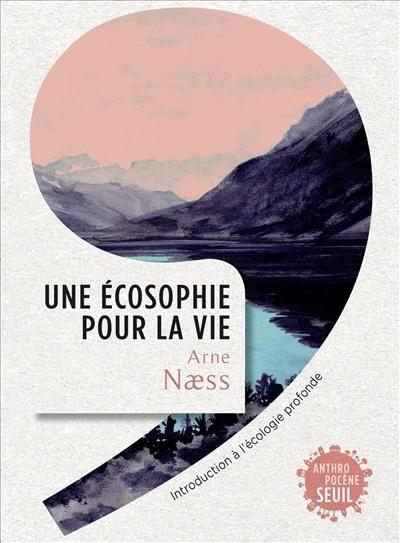 Une_ecosophie_pour_la_vie_Arne_Næss_Afeissa_Ramadier.jpg